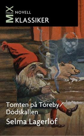 E-bok Tomten på Töreby / Dödskallen : noveller av Selma Lagerlöf