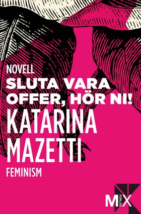 E-bok Sluta vara offer, hör ni! av Katarina Mazetti