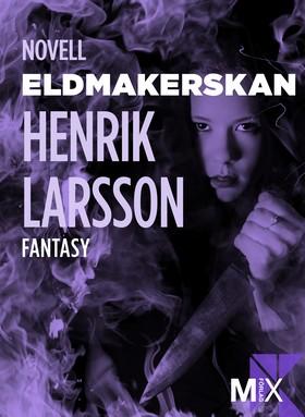 E-bok Eldmakerskan av Henrik Larsson