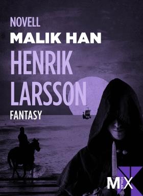 E-bok Malik Han av Henrik Larsson