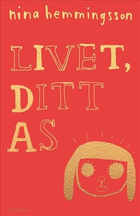 Livet, ditt as av Nina Hemmingsson