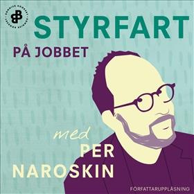 E-bok Styrfart på jobbet av Per Naroskin