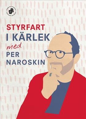 E-bok Styrfart i kärlek av Per Naroskin