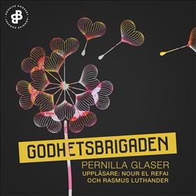 E-bok Godhetsbrigaden. S1E1, Drömmarnas trädgård av Pernilla Glaser