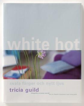 White Hot av Tricia Guild