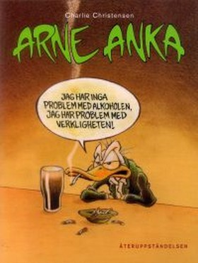 Arne Anka. Återuppståndelsen av Charlie Christensen