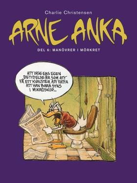 Arne Anka. Manövrer i mörkret av Charlie Christensen