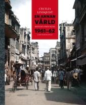 En annan värld. Minnen från Kina 1961-62