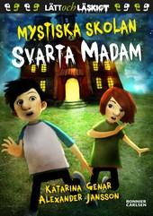 Mystiska skolan: Svarta madam