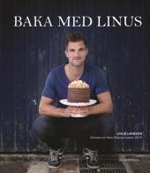 Baka med Linus - Vinnare av Hela Sverige bakar 2015