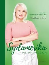 Sydamerika – min matpassion : vinnare av Sveriges mästerkock 2017