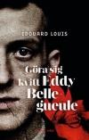 Göra sig kvitt Eddy Bellegueule