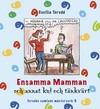 Ensamma mamman och annat kul och tänkvärt / Del 5