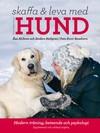 Stora boken om att skaffa och leva med hund, utökad/reviderad