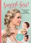 Snyggt hår – Flätor, tofsar, knutar och andra uppsättningar