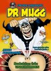 Dr Mugg – Brakskiten från underjorden