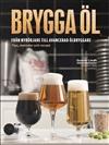 Brygga öl – från nybörjare till avancerad ölbryggare