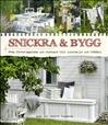 Snickra & bygg – från förvaringslåda och utedusch till cykelskjul och trädäck