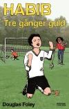 Habib: Tre gånger guld