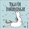 Yoga för enhörningar