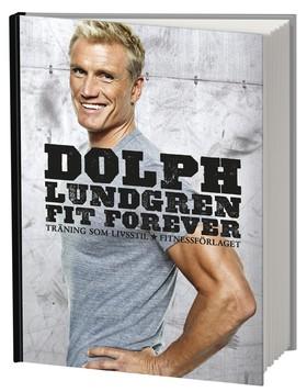 Dolph Lundgren Fit Forever 9789173630399