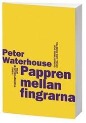 Peter Waterhouse aktuell med Pappren mellan fingrarna på bokföralget Wahlström & Widstrand