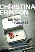 Din vän Forsete, Erikson, Christina