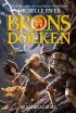 Bronsdolken – Krigarnas borg