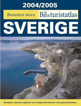Bonniers stora bil- & turistatlas Sverige 2004/2005