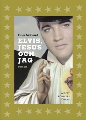 Elvis, Jesus och jag