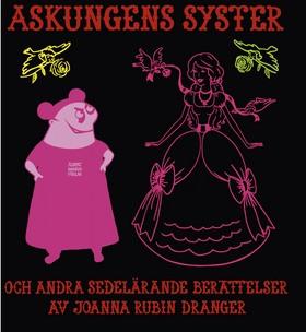 Askungens syster & andra sedelärande berättelser