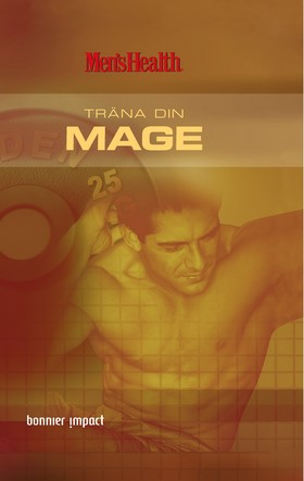 Men´s Health. Träna din mage