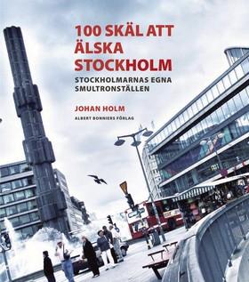 100 skäl att älska Stockholm