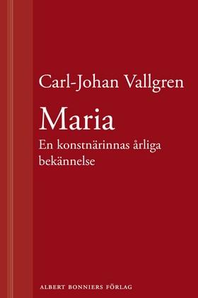 Maria : En konstnärinnas årliga bekännelse