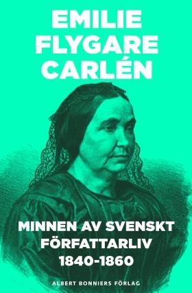 Minnen av svenskt författarliv 1840-1860