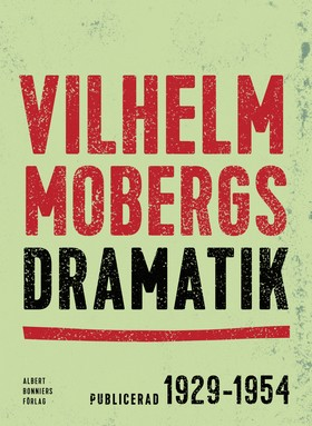 Vilhelm Mobergs dramatik