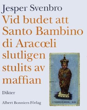 Vid budet att Santo Bambino di Aracoeli slutligen stulits av maffian