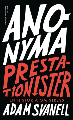 Anonyma Prestationister - en historia om stress