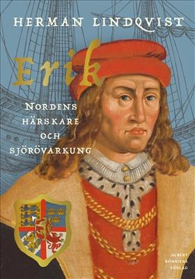 Erik – Nordens härskare och sjörövarkung