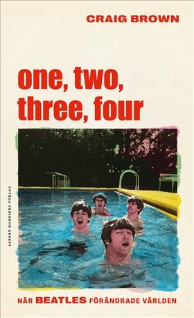 One, two, three, four  – När Beatles förändrade världen