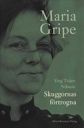 Skuggornas förtrogna - en bok om Maria Gripe