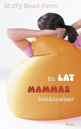 En lat mammas bekännelser