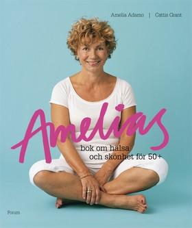 Amelias bok om hälsa och skönhet för 50+