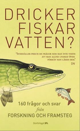 Dricker fiskar vatten?