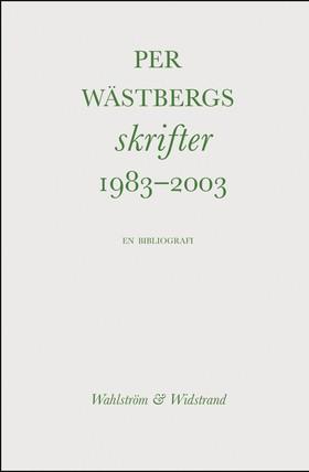 Per Wästbergs skrifter 1983-2003