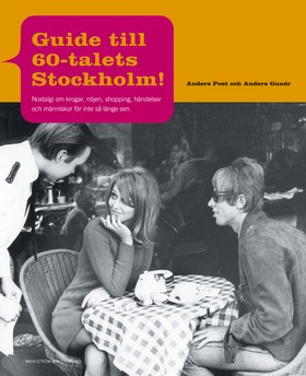Guide till 60-talets Stockholm