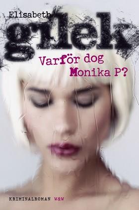 Varför dog Monika P?