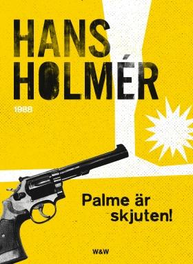 Olof Palme är skjuten!