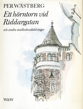Ett hörntorn vid Riddargatan och andra Stockholmskildringar