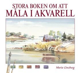 Stora boken om att måla i akvarell